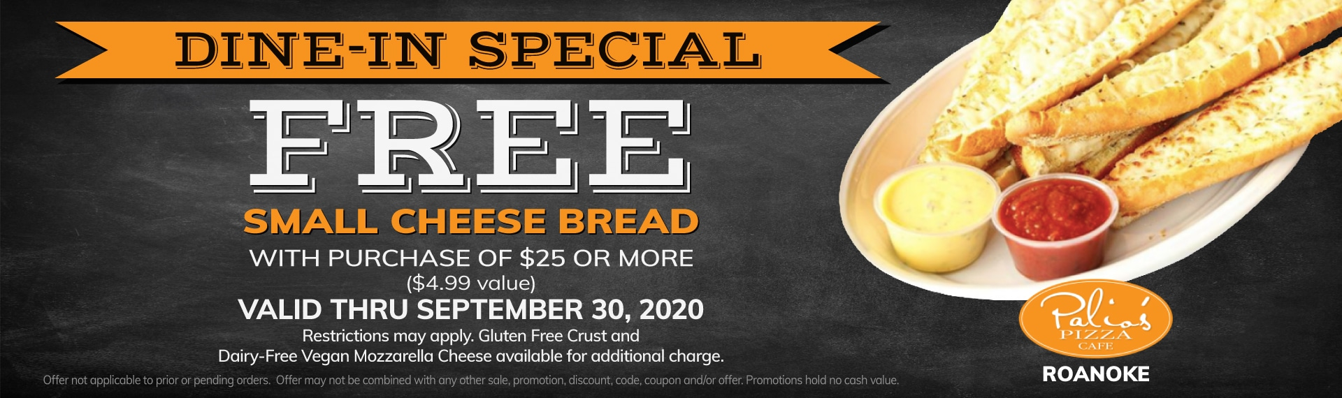 Dine-In Special - Free Small Cheese Bread with Purchase of $25 or More